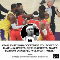 """💯: 6<  YEAH, THAT'S UNACCEPTABLE. YOU DON'T DO  THAT... IN SPORTS, ON THE STREETS. THAT'S  BLATANTDISRESPECTFUL RIGHT THERE.""""  B-R  CARMELO ANTHONY ON CHRIS PAUL BEING SPITON 💯"""