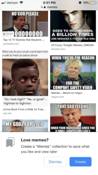 """Fresh, Funny, and God: 6:01 PM  a memes  'El Verizon  19% ,  NO GOD PLEASE  GOES TO HIGHSCHOOL  00000000  A BILLION TIMES  AND SEDUCES A 17 YEAR OLD GIRL  Top 10 TV Scenes that Became.  youtube.com  25 Funny Twilight Memes 
