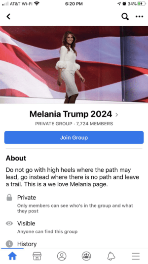 """No Person except a natural born Citizen, or a Citizen of the United States, at the time of the Adoption of this Constitution, shall be eligible to the Office of President"""" -ARTICLE II, SECTION 1, CLAUSE 5: 6:20 PM  AT&T Wi-Fi  Melania Trump 2024 >  PRIVATE GROUP · 7,724 MEMBERS  Join Group  About  Do not go with high heels where the path may  lead, go instead where there is no path and leave  a trail. This is a we love Melania page.  Private  Only members can see who's in the group and what  they post  O Visible  Anyone can find this group  History  