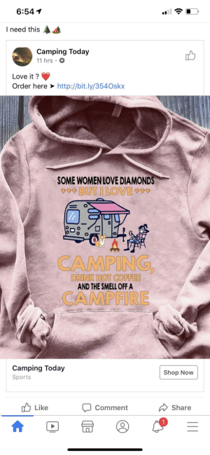My own mother in law shared this. I am ashamed.: 6:54 1  I need this  Camping Today  11 hrs  Love it ?  Order here > http://bit.ly/354Oskx  SOME WOMEN LOVE DIAMONDS  000 BUT I LOVE00  CAMPING  DRINK HOT COFFEE  AND THE SMELL OFF A  CAMPFIRE  Camping Today  Shop Now  Sports  A Share  Like  Comment My own mother in law shared this. I am ashamed.