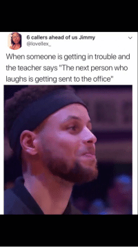 """Blackpeopletwitter, Sorry, and Teacher: 6 callers ahead of us Jimmy  @lovellex  When someone is getting in trouble and  the teacher says """"The next person who  laughs is getting sent to the office"""" <p>Sorry, Ms. Fergie, Draymond started it (via /r/BlackPeopleTwitter)</p>"""