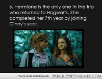 """<p>Potter Facts <a href=""""http://ift.tt/1ttawAj"""">http://ift.tt/1ttawAj</a></p>: 6. Hermione is the only one in the trio  who returned to Hogwarts. She  completed her 7th year by joining  Ginny's year.  The #2 most addicting site  MUGGLENET MEMES.COM <p>Potter Facts <a href=""""http://ift.tt/1ttawAj"""">http://ift.tt/1ttawAj</a></p>"""