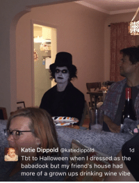 Drinking, Friends, and Halloween: 6  Katie Dippold @katiedippold  Tbt to Halloween when I dressed as the  babadook but my friend's house had  more of a grown ups drinking wine vibe  1d