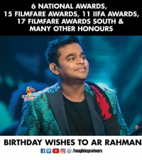 Birthday Wishes To Legendary Musician #ARRahman :) 🎂: 6 NATIONAL AWARDS,  15 FILMFARE AWARDS, 11 IIFA AWARDS,  17 FILMFARE AWARDS SOUTH &  MANY OTHER HONOURS  AUGHING  BIRTHDAY WISHES TO AR RAHMANN  回參/laughingcolours Birthday Wishes To Legendary Musician #ARRahman :) 🎂