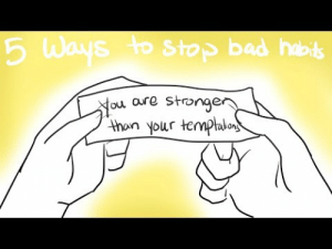 microwave-balys:  dailypsychologyfacts: 5 Ways To Stop Bad Habits and Make Good Ones | Psych2Go Can someone help come up with a good caption for this video? We need something that pulls people in. Thanks!    Great advice. #4/#5, especially, were thought-provoking and motivating.: 6 Ways to Stop bad hob  ou aure stronge  thon your temphlo microwave-balys:  dailypsychologyfacts: 5 Ways To Stop Bad Habits and Make Good Ones | Psych2Go Can someone help come up with a good caption for this video? We need something that pulls people in. Thanks!    Great advice. #4/#5, especially, were thought-provoking and motivating.
