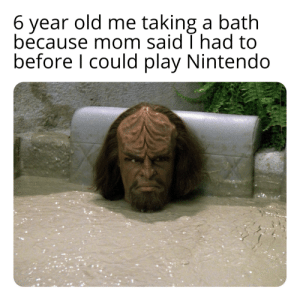 Nintendo, Old, and Irl: 6 year old me taking a bath  because mom said I had to  before I could play Nintendo Me🛀irl