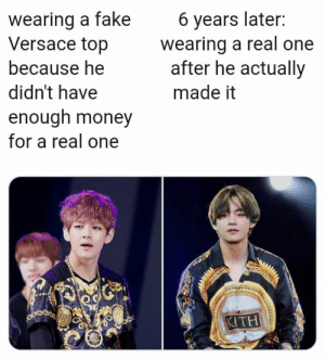 Fake, Money, and Versace: 6 years later:  wearing a real one  after he actually  wearing a fake  Versace top  because he  didn't have  made it  enough money  for a real one  KITH #V 🐾