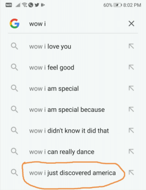 What?: 60%  8:02 PM  VOLTE  wow i  wow i love you  wow i feel good  wow i am special  wow i am special because  wow i didn't know it did that  wow i can really dance  wow i just discovered america What?