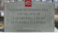 Sports, Fun, and Com: 60  NATHAN PETERMAN ERA  9/9/18 9/9/18  2 QUARTERS, 2 PICKS  FUN WHILE IT LASTED  www.tombstonebuilder.com RIP Nathan Peterman Era https://t.co/9BJEa8ESsi