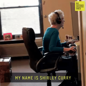 """Cute, Fucking, and Goals: 60  SECOND  DOCS  MY NAME IS SHIRLEY CURRY imchelly:  purrfecktlysinful: brutusp: She's so fucking CUTE! Life goals. This is who I want to be in 40 years.  the way she said""""oh my god"""" killed me"""