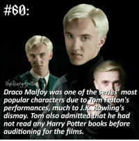 Books, Gryffindor, and Harry Potter:  #60  the aiaryoPon  Draco Malfoy was one of the series most  popular characters due to Dm Relton's  performances, much to J.K Rowling's  dismay. Tom also admitted that he had  not read any Harry Potter books before  auditioning for the films. Comment '😍' if you knew and '😮' if you didn't. harrypotter thechosenone theboywholived hermionegranger ronweasley gryffindor bestfriends thegoldentrio dracomalfoy theboywhohadnochoice slytherin hogwarts ministryofmagic harrypotterfilm harrypottercasts potterheads potterheadforlife harrypotterfact harrypotterfacts hpfact hpfacts • Potterheads⚡count: 71,445