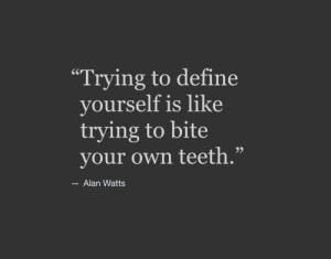 "Tumblr, Blog, and Define: 60  ""Trying to define  yourself is like  trying to bite  your own teeth.""  95  Alan Watts wnq-philosophy: Alan Watts 