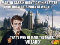 FUN FACT: MARTIN GARRIX DIDNTGET HIS LETTER  FROM  HOGWARTS WHEN HE WAS 11  THAT SWHYHEEMADETHETRACKA  WIZARD' FUN FACT
