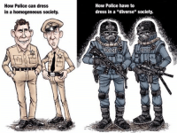 """this is one of my favorite pictures: How Police can dress  in a homogeneous society.  How Police have to  dress in a """"diverse"""" society.  POLICE this is one of my favorite pictures"""