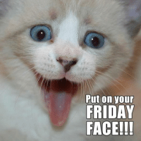 Lol, happy Friday: Put on your  FRIDAY  FACE!!! Lol, happy Friday