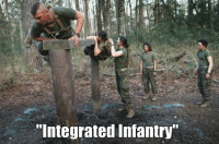 "MEME WAR!!! Let's see those memes!!: ""Integrated Infantry"" MEME WAR!!! Let's see those memes!!"