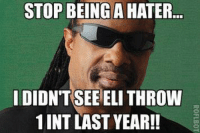 Giants fans be like.... Like Us NFL Memes!: STOP BEING A HATER  I DIDNTSEE ELI THROW  1 INT LAST YEAR!! Giants fans be like.... Like Us NFL Memes!