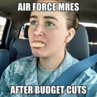 The struggle is real: AIR FORCE MRES  NAFTERBUDGET CUTS The struggle is real