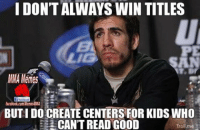 G(old) Meme Found this on Google LOL: IDONTALWAYSWIN TITLES  MA Memes  f facebook  facebook.com MemesMMA  BUTIDO CREATE CENTERS FOR KIDS WHO  EE CANT READ GOOD  Troll me G(old) Meme Found this on Google LOL