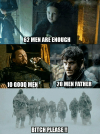 Bitch, Memes, and Good: 62 MEN ARE ENOUGH  10 GOOD ME  N20 MEN FATHER  BITCH PLEASE! https://t.co/9tMW1ogixT