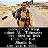 America, Dude, and Feminism: 62-year-old Iraqi  sniper Abu Taheseen  has killed no less  than 173 ISIS  Jihadis in  the past months. You go dude! @guns_are_fun_💐 - Follow my backup - 🇺🇸 @rwqalice🇺🇸 ✨Tags your friends ✨ - - ❤️🇺🇸🙏🏻 politicians racist gop conservative republican liberal democrat libertarian Trump christian feminism atheism Sanders Clinton America patriot muslim bible religion quran lgbt government BLM abortion traditional capitalism makeamericagreatagain maga president