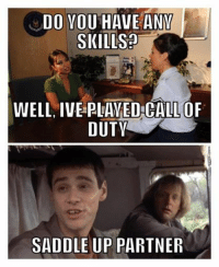 Air Force Nation: DO YOU HAVE ANM  SKILLS  WELL IVE PLAYED CALLOF  DUTY  SADDLE UP PARTNER Air Force Nation