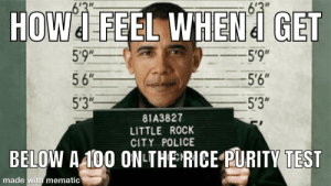 "what's #69 and why is it just a question mark: 6'3""  HOWI FEEL WHENI GET  5'9""  5'9"".  56""  5'6""  5'3""  5'3""  81A3827  LITTLE ROCK  CITY POLICE  BELOW A 100 ON THE RICE PURITY TEST  made with mematic what's #69 and why is it just a question mark"