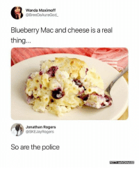 wanda: 63  Wanda Maximoff  @BreeDaAuraGod  Blueberry Mac and cheese is a real  thing  Jonathan Rogers  @SKEJayRogers  So are the police  PETTY MAYONNAISE