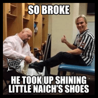 Weeeeell.... It's The Big Shoe.... Shine! Breaking Kayfabe Memes: SO BROKE  HETOOKUP SHINING  LITTLE NAICH'S SHOES Weeeeell.... It's The Big Shoe.... Shine! Breaking Kayfabe Memes