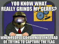 Halo, Flac, and You Know What Really Grinds My Gears: YOU KNOW WHAT  REALLY GRINDS MY GEARS  M/o  OFFI  WHEN PEOPLE GOIFORKLLSINSTEAD  OFTRYING TO CAPTURETHE FLAC CTF really rustles my jimmies. ~carnifax23