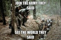 JOIN THE ARMY THEY  SAID  SEE THE WORLD THEY Army Nation