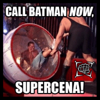 CALL BATMAN NOW  SUPERCENA! There aren't enough Bat Signals in Wrestling... grin emoticon Breaking Kayfabe Memes