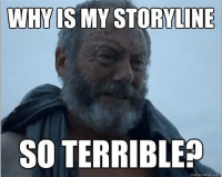 Game of Thrones Memes: WHY  STORYLINE  SO TERRIBLE? Game of Thrones Memes