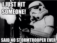 Except if you're Leia: JUST HIT  SOMEONE!  SAID NO STORMTROOPER EVER Except if you're Leia