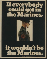 Army NationMore like boy scouts: If everybody  could get in  the Marines,  it wouldn't be  the Marines.  WERE LOOKING FORA PEW GOOD MEN. Army NationMore like boy scouts