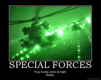 ‪#‎ArmyNation‬Classic: SPECIAL FORCES  They mostly come at night.  Mostly  motifake, com ‪#‎ArmyNation‬Classic