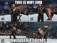 True, Wrestling, and World Wrestling Entertainment: THIS IS WHY 3MB  ONLY USE AIR GUITAR True story