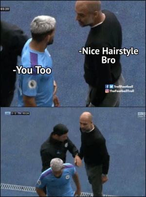 What really happened https://t.co/DDwaC7utUg: 65:20  -Nice Hairstyle  Bro  Υou Too  fTrollFootball  TheFootballTroll  MC 2-2 TH 65:24  sly  LIV What really happened https://t.co/DDwaC7utUg