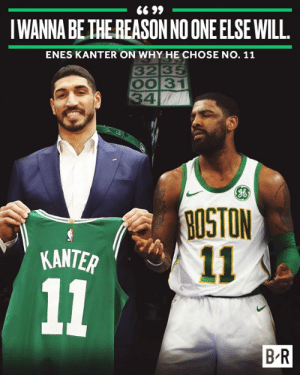 Enes Kanter used Kyrie's exact line on choosing No. 11 🤣: 66 99  IWANNA BE THE REASON NO ONE ELSE WILL  ENES KANTER ON WHY HE CHOSE NO. 11  3235  OO 31  34  NOISON  11  KANTER  11  B-R Enes Kanter used Kyrie's exact line on choosing No. 11 🤣