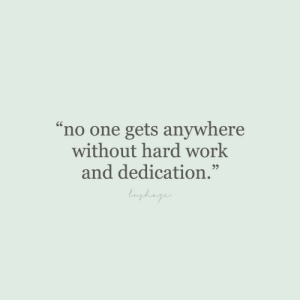 "hard work: 66  'no one gets anywhere  without hard work  and dedication.""  99  lnghage"