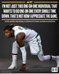Kyrie is looking to prove everyone wrong.: 6699  IM NOT JUST THIS ONE ON ONE INDIVIDUAL THAT  WANTS TO GO ONE-ON-ONE EVERY SINGLE TIME  DOWN. THAT'S NOT HOWIAPPRECIATE THE GAME  KYRIE IRVING ON BEING A COMPLETE POINT GUARD IN BOSTON  B-R  HIT ESPN'S FIRST TAKE Kyrie is looking to prove everyone wrong.
