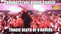Meme, Memes, and Music: CARNAGE STAGE DIVING CAUSED  MEMES  TRAGIC DEATH OF 9 RAVERS RIP
