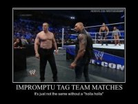 "Wrestling, World Wrestling Entertainment, and Match: CON  IMPROMPTU TAG TEAM MATCHES  It's just not the same without a ""holla holla"" I miss Teddy Long..."