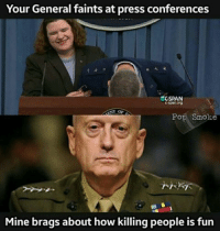 Too soon?Branch differences personified. Via Team Non-Rec.: Your General faints at press conferences  C-SPAN  C-span org  KENT OP  Pop Smoke  Mine brags about how killing people is fun Too soon?Branch differences personified. Via Team Non-Rec.