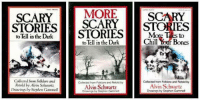 this what my emo ass was readin back in elementary school: SCARY  MORE  SCARY  SCARY  STORIES  STORIES  STORIES  to Tell in the Dark  Chill Your Bones  to Tell in the Dark  Collected from Folklore and  Colected from Folkloro and Rotold by  Collected from Folklore and Retoid by  Retold by Alvin Schwartz  Alvin Schwartz  Alvin Schwartz  Dawings by Stephen Gammell  Drawings by Stephen Gammell  Drawing Stephen Gammell this what my emo ass was readin back in elementary school