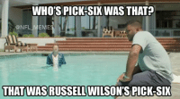 Who's pick-6 was that?: @NFL_Memes  Whose pick-six was that?  That was Russell Wilson's pick six Who's pick-6 was that?