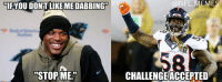 """Von Miller buried the """"Dab"""": """"IF YOU DONT LIKE ME DABBING"""" """"STOP ME."""" CHALLENGE ACCEPTED Von Miller buried the """"Dab"""""""