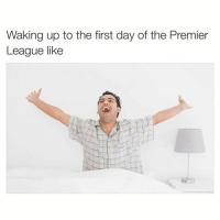 Welcome back Premier league 😍😍😍: Waking up to the first day of the Premier  League like Welcome back Premier league 😍😍😍