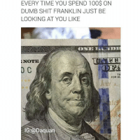 """""""Really Nigga"""": EVERY TIME YOU SPEND 100$ ON  DUMB SHIT FRANKLIN JUST BE  LOOKING AT YOU LIKE  ONE HACNDH  2NOTE  0 C  FOR AL  IG:@Daquan """"Really Nigga"""""""