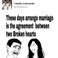 Really True😁😂-Tag SomeOne in Comments 👇-.-.-.-.-.-FOLLOW ME 👣👫-FOLLOW ME 👣👫-@DEKH__BHAI-@DEKH__BHAI-@DEKH__BHAI-@DEKH__BHAI: hahahanza  These days arrange marriage  is the agreement between  two Broken hearts Really True😁😂-Tag SomeOne in Comments 👇-.-.-.-.-.-FOLLOW ME 👣👫-FOLLOW ME 👣👫-@DEKH__BHAI-@DEKH__BHAI-@DEKH__BHAI-@DEKH__BHAI